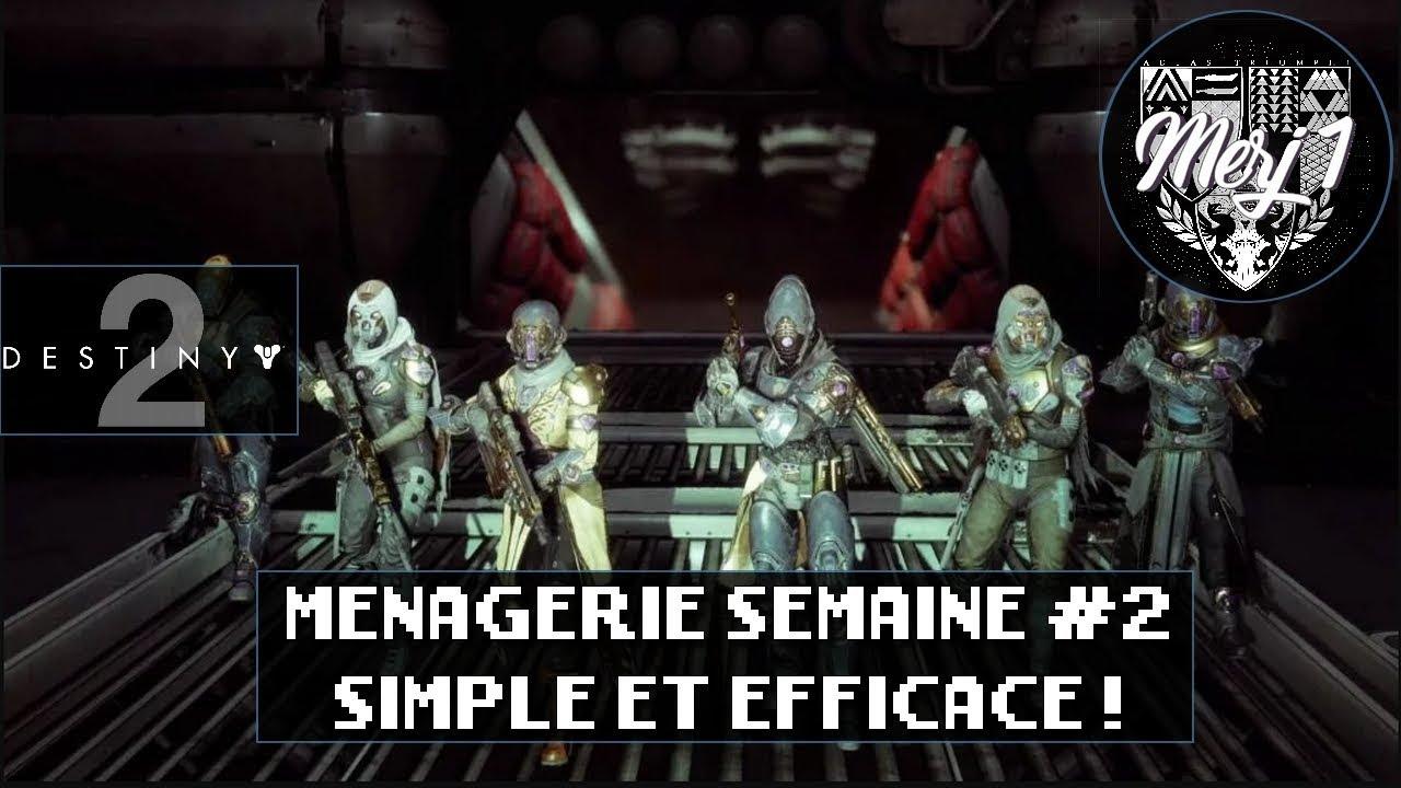 Destiny 2 Fr Menagerie Semaine 2 Arunak Simple Et Efficace