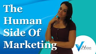 The Human Side of Marketing - Why is it important?