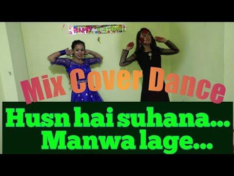 Husn Hai Suhana Manwa Lage Mix Cover Dance