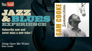 Sam Cooke - Jesus Gave Me Water - JazzAndBluesExperience