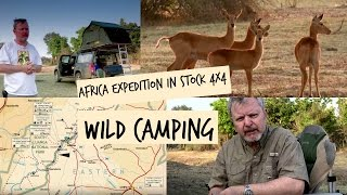 Africa Expedition in a Stock 4x4. Can it be done? 10/16. Wild Camp