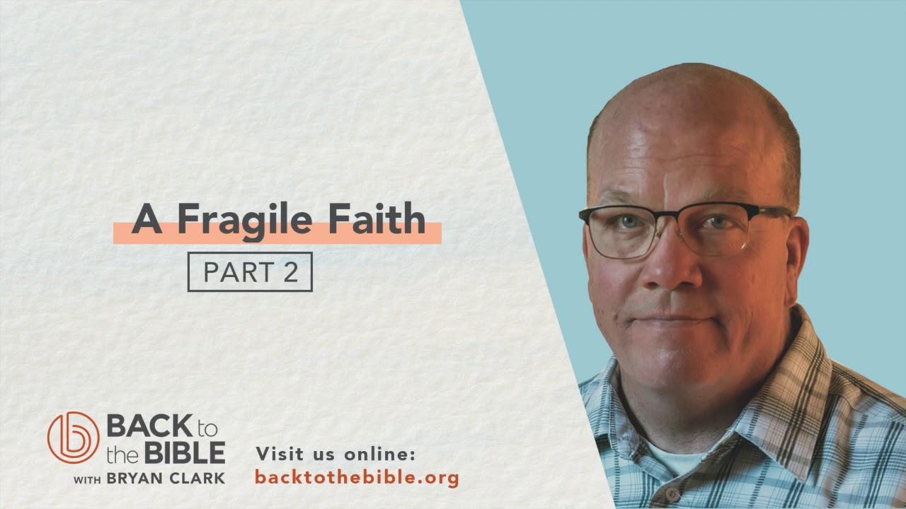 GENESIS PT. 3: UNWAVERING FAITH - A Fragile Faith Pt. 2 - 4 of 25