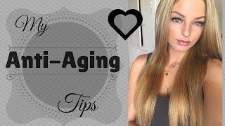 My Anti-Aging Tips!