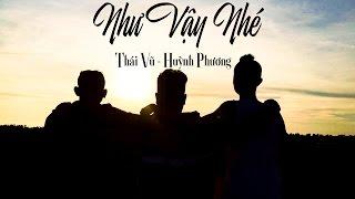 [MV] Như Vậy Nhé - Thái Vũ (aka BlackBi) ft Huỳnh Phương