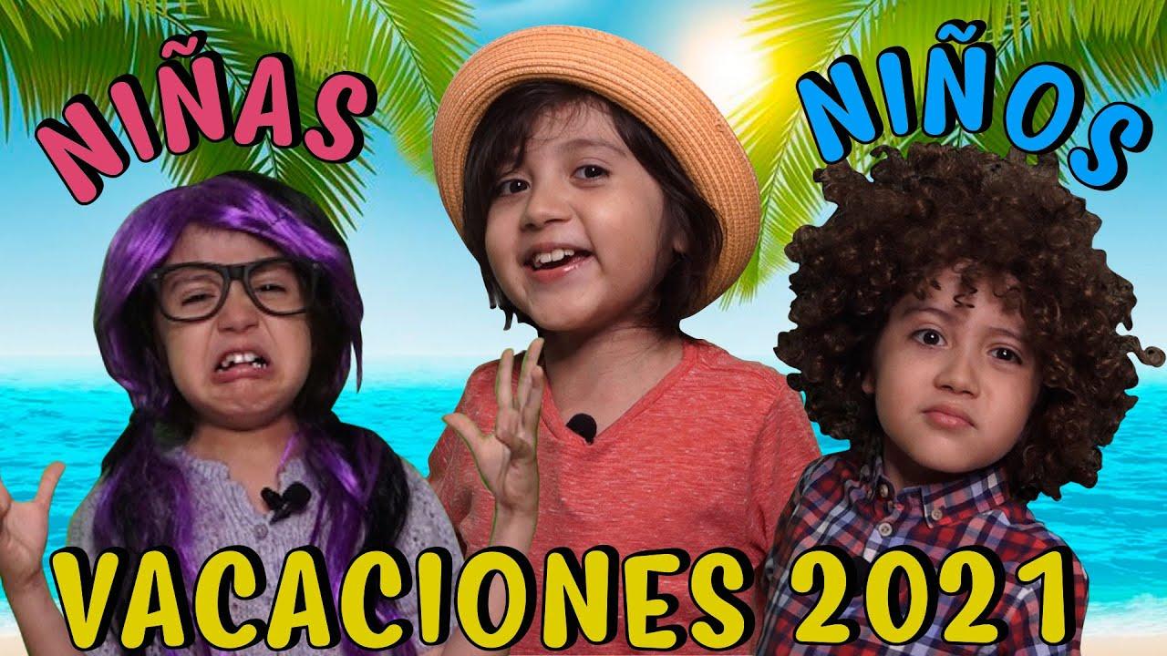 Las NIÑAS y los NIÑOS en VACACIONES 2021