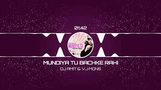 Mundiya Tu Bachke Rahi (Remix) | DJ Amit & VJ Mons || Punjabi MC