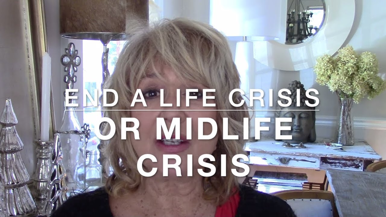 How to End a Life Crisis or Midlife Crisis