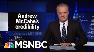 Lawrence's Last Word: Andrew McCabe's Credibility | The Last Word | MSNBC