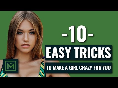 Make A Girl Crazy For You (Do This TODAY!)