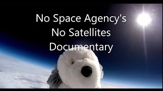 No Space Agencies No Satellites Documentary You Decide