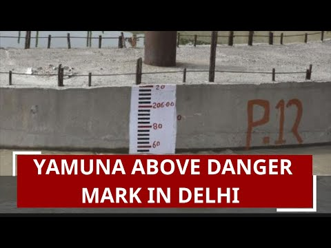 Yamuna above danger mark in Delhi, 21,000 moved to relief camps