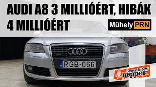 MűhelyPRN 54.: Audi A8 3 millióért, hibák 4 millióért