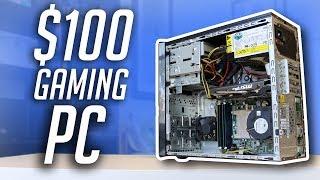 Ultimate $100 Gaming PC! (2017)