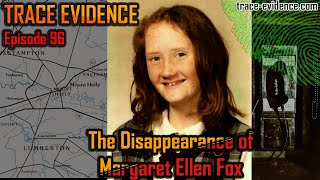 The Disappearance of Margaret Ellen Fox - Trace Evidence #96