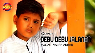 DEBU DEBU JALANAN / VALEN AKBAR ( Cover )