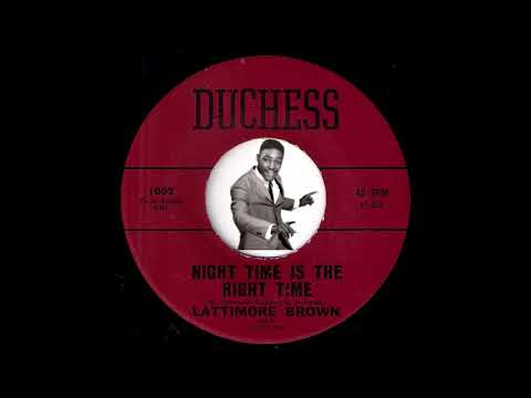 Lattimore Brown - Night Time Is The Right Time [Duchess] 1961 R&B 45