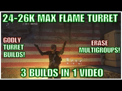 3 GODLY 24-26K Damage Flame Turret BUILD GUIDES -The Division 1.7