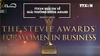 TTXVN đưa tin về giải thưởng Stevie Awards - Newday Media