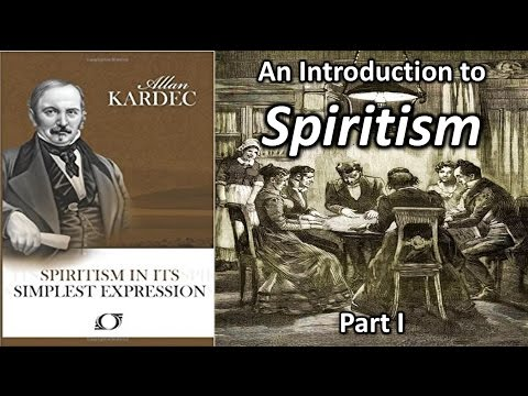 Spiritism in its simplest expression: Part I