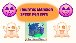 Epic Haunted Mansion Speed Den Edit!