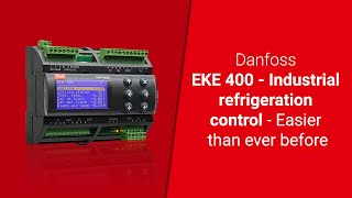 Danfoss EKE 400 - Industrial refrigeration control - Easier than ever before