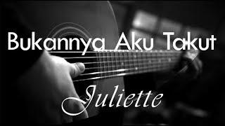 Bukannya Aku Takut - Juliette ( Acoustic Karaoke )