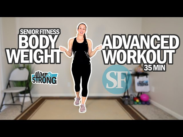 Advanced Body Weight Workout For Seniors | 35 Min