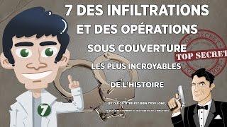 7 des infiltrations et des opérations sous couverture les plus incroyables de l'histoire