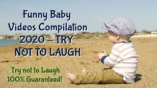 Funny Baby Videos Compilation 2020 - TRY NOT TO LAUGH