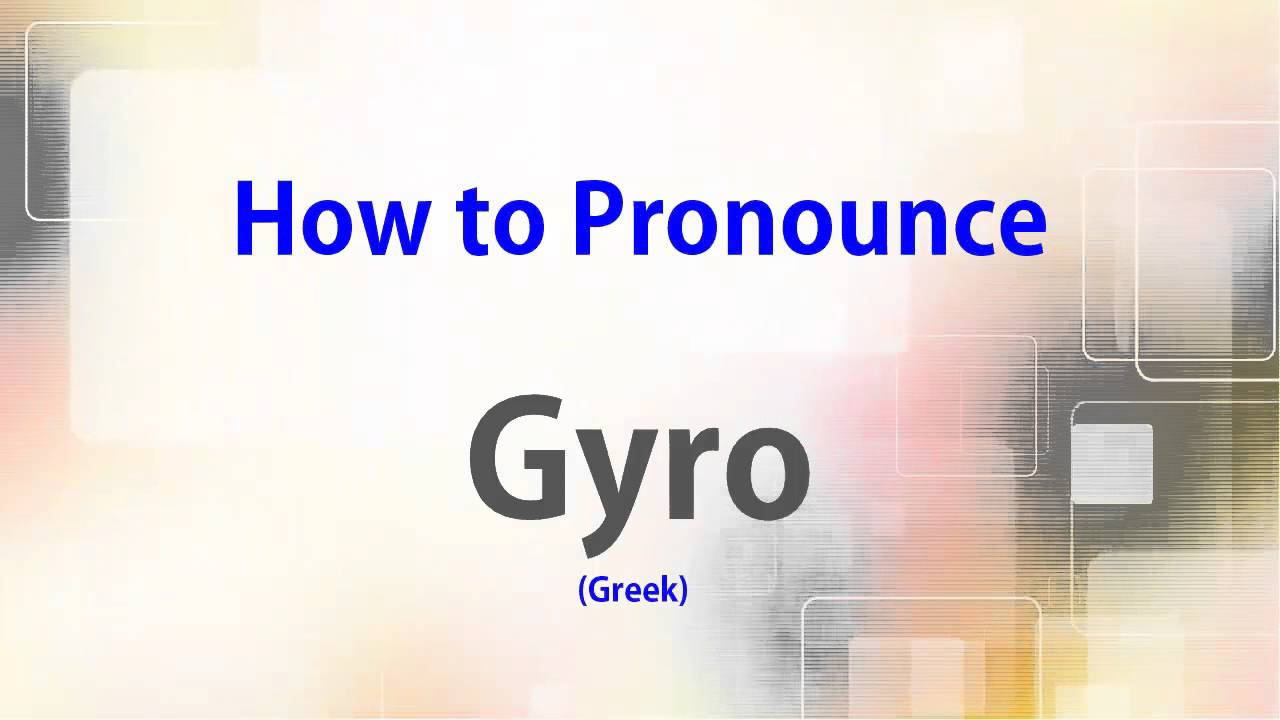 How To Pronounce Gyro Youtube