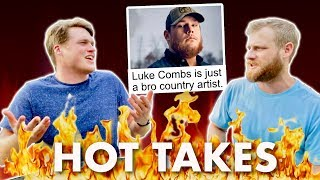 HOT TAKES: Luke Combs is a Bro, Texas Country Beats Nashville, Sturgill's Ego is Annoying