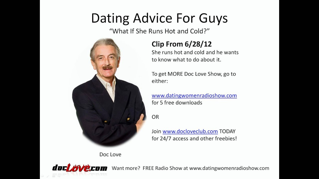 he hot and cold dating advice