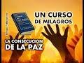 230- UN CURSO DE MILAGROS: LA CONSECUCION DE LA PAZ