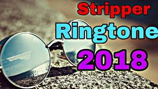 Stripper latest english ringtone 2018 with download link