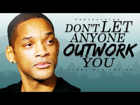 Don't Let Anyone Outwork You - Study Motivation