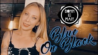 "Bonn E Maiy | Kenny Wayne Shepherd cover (""Blue on Black')"