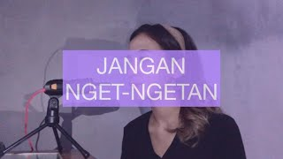 JANGAN NGET-NGETAN NELLA KHARISMA | COVER BY FANNY SABILA