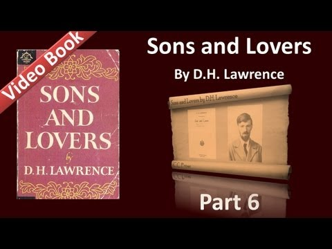 Part 06 - Sons and Lovers Audiobook by D. H. Lawrence (Ch 09)