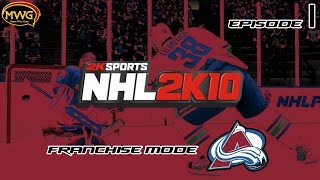 MWG -- NHL 2K10 -- Colorado Avalanche Franchise, Episode 1