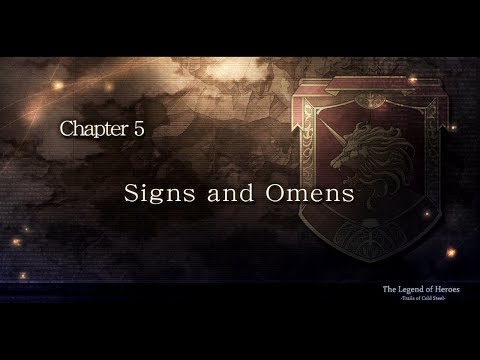 The Legend of Heroes: Trails of Cold Steel - Ch.5: Signs and Omens | 8/21–8/25