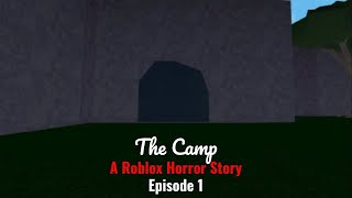 The Camp - A Roblox Horror Story [Episode 1]