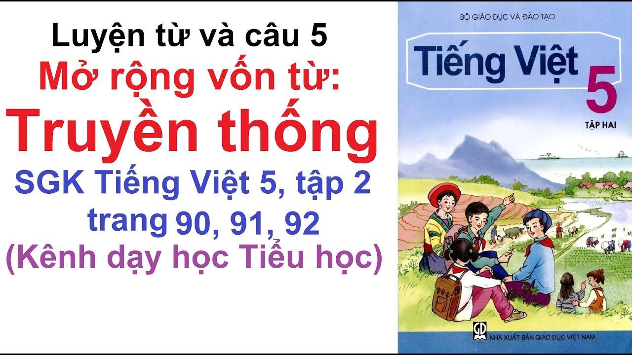 Luyện từ và câu lớp 5 tuần 27 - Mở rộng vốn từ: Truyền thống - SGK Tiếng Việt lớp 5 trang 90, 91, 92