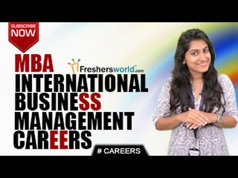 CAREERS IN INTERNATIONAL BUSINESS MANAGEMENT –BBM,MBA,CAT,Bu