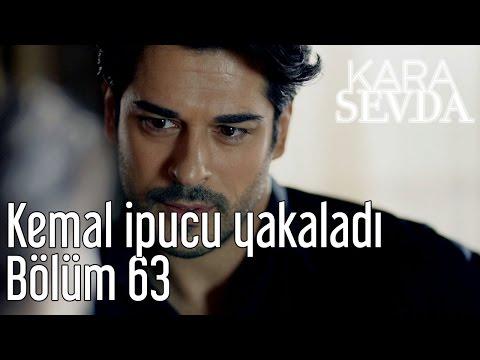 Kara Sevda 63. Bölüm - Kemal İpucu Yakaladı