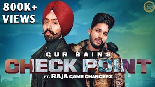 Check Point (Raja Game Changerz, Gur Bains) Mp3 Song Download
