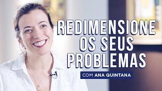REDIMENSIONE OS SEUS PROBLEMAS