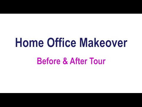 Home Office Makeover - Before and After Tour