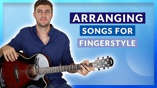 7 Easy Steps to Arranging Your First Song for Fingerstyle Gu...