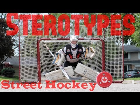 Stereotypes: Street Hockey