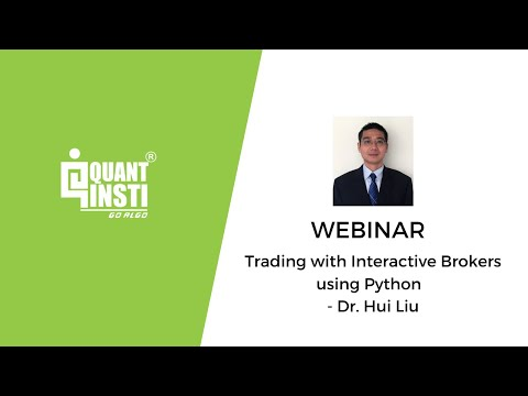 Trading with Interactive Brokers using Python by Dr. Hui Liu - 28 September 2016